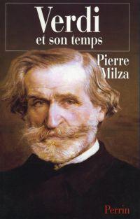 Verdi et son temps | Milza, Pierre (1932-2018). Auteur