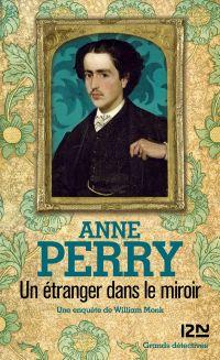 Un étranger dans le miroir | Perry, Anne (1938-....). Auteur
