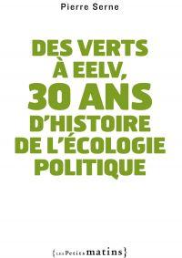 Des verts à EELV, 30 ans d'...