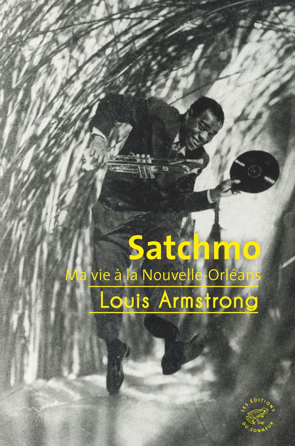 Satchmo - Ma vie à La Nouvelle-Orléans | Armstrong, Louis. Auteur