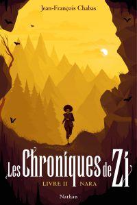Les Chroniques de Zi : Nara - Tome 2 - Dès 13 ans | Chabas, Jean-François. Illustrateur