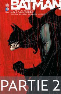 Batman - Cataclysme - Partie 2