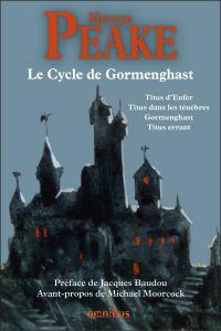 Le Cycle de Gormenghast | PEAKE, Mervyn. Auteur