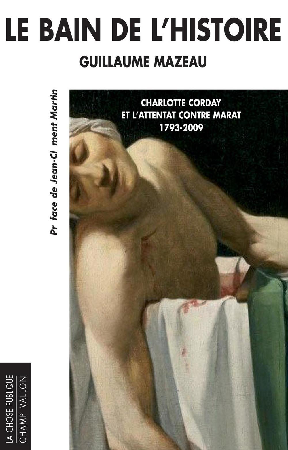 Le bain de l'histoire, Charlotte Corday et l'attentat contre Marat 1793-2009