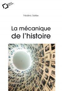 La Mécanique de l'Histoire | Sallée, Frédéric (1983-....). Auteur