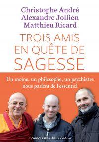 Trois amis en quête de sagesse | Andre, Christophe. Auteur