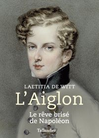 L'Aiglon | Witt, Laetitia de. Auteur