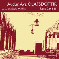 Rosa Candida | Olafsdottir, Audur Ava. Auteur