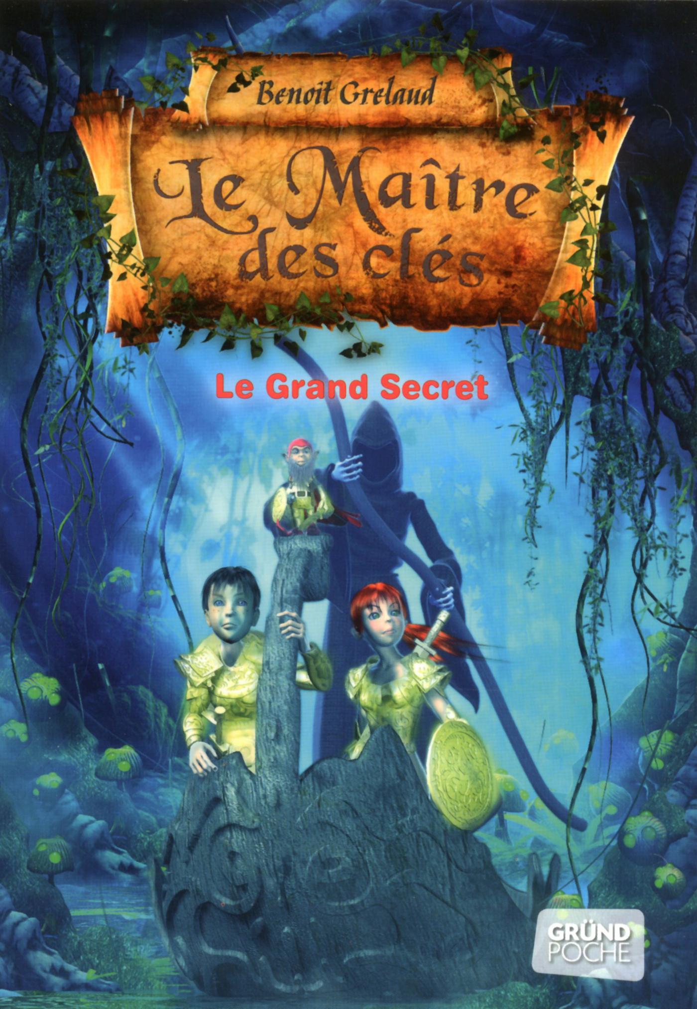 Le Maître des clés, tome 3 - Le grand secret | GRELAUD, Benoît