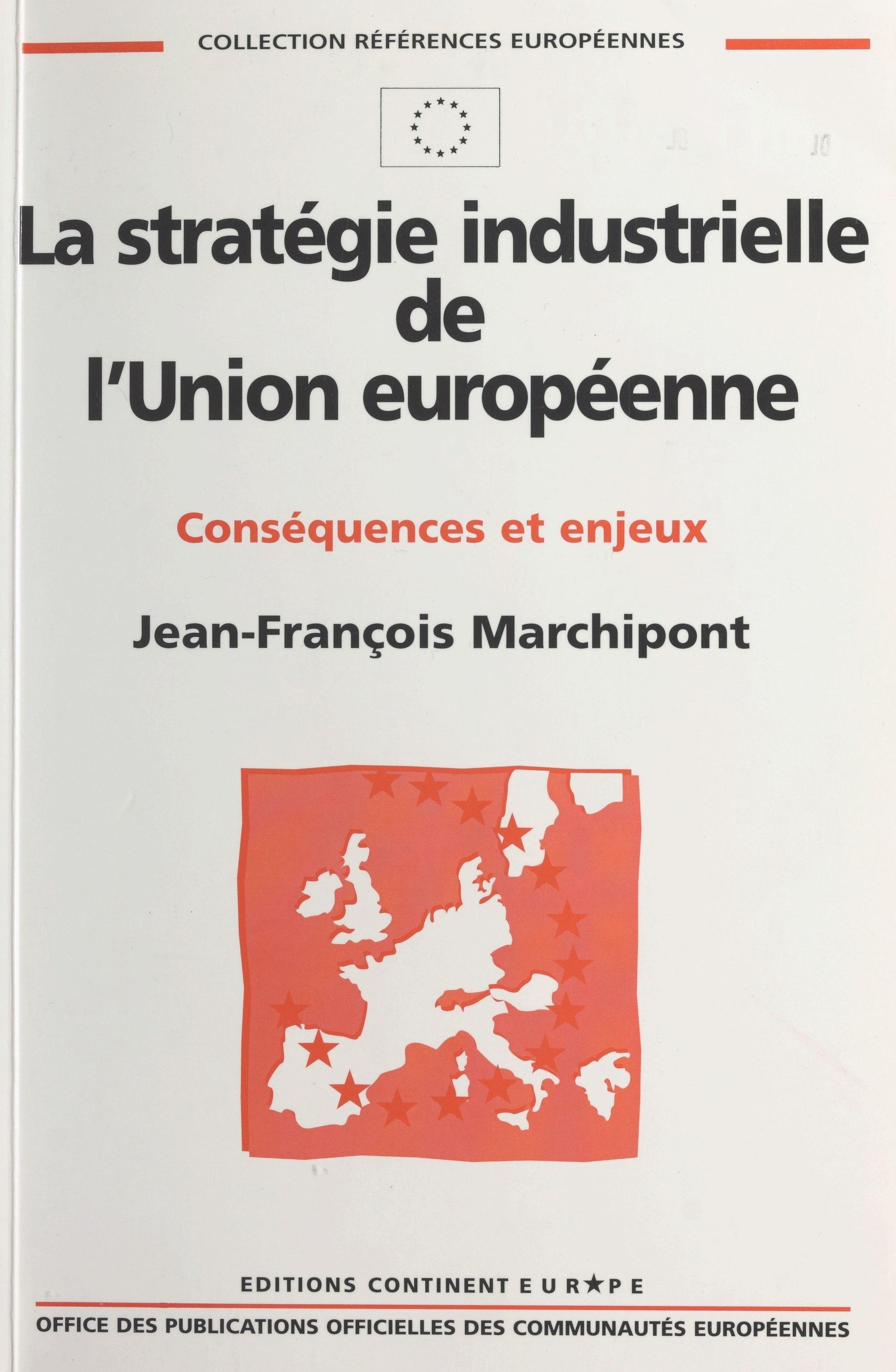 La stratégie industrielle de l'Union européenne : conséquences et enjeux