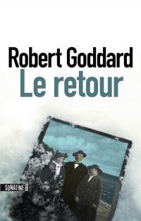Le Retour | Goddard, Robert (1954-....). Auteur