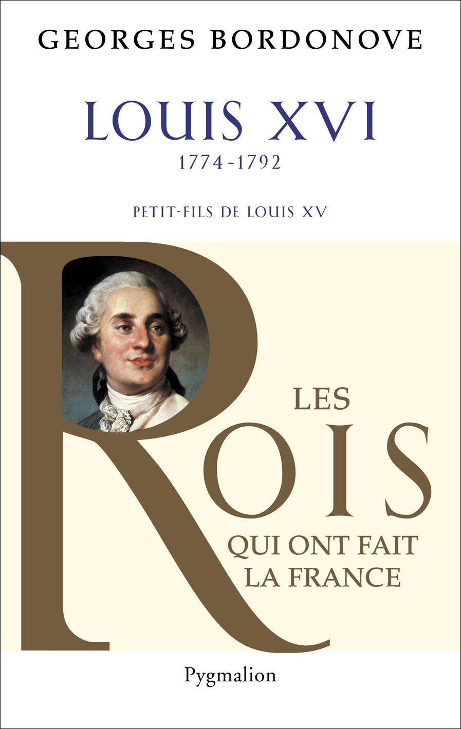 Louis XVI, 1774-1792 | Bordonove, Georges (1920-2007). Auteur