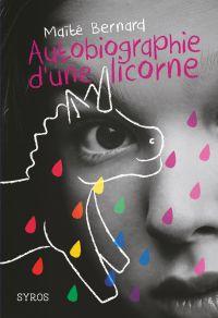 Autobiographie d'une licorne | Bernard, Maïté. Auteur