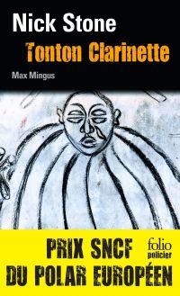 La trilogie Max Mingus (Tome 1) - Tonton Clarinette | Stone, Nick (1966-....). Auteur