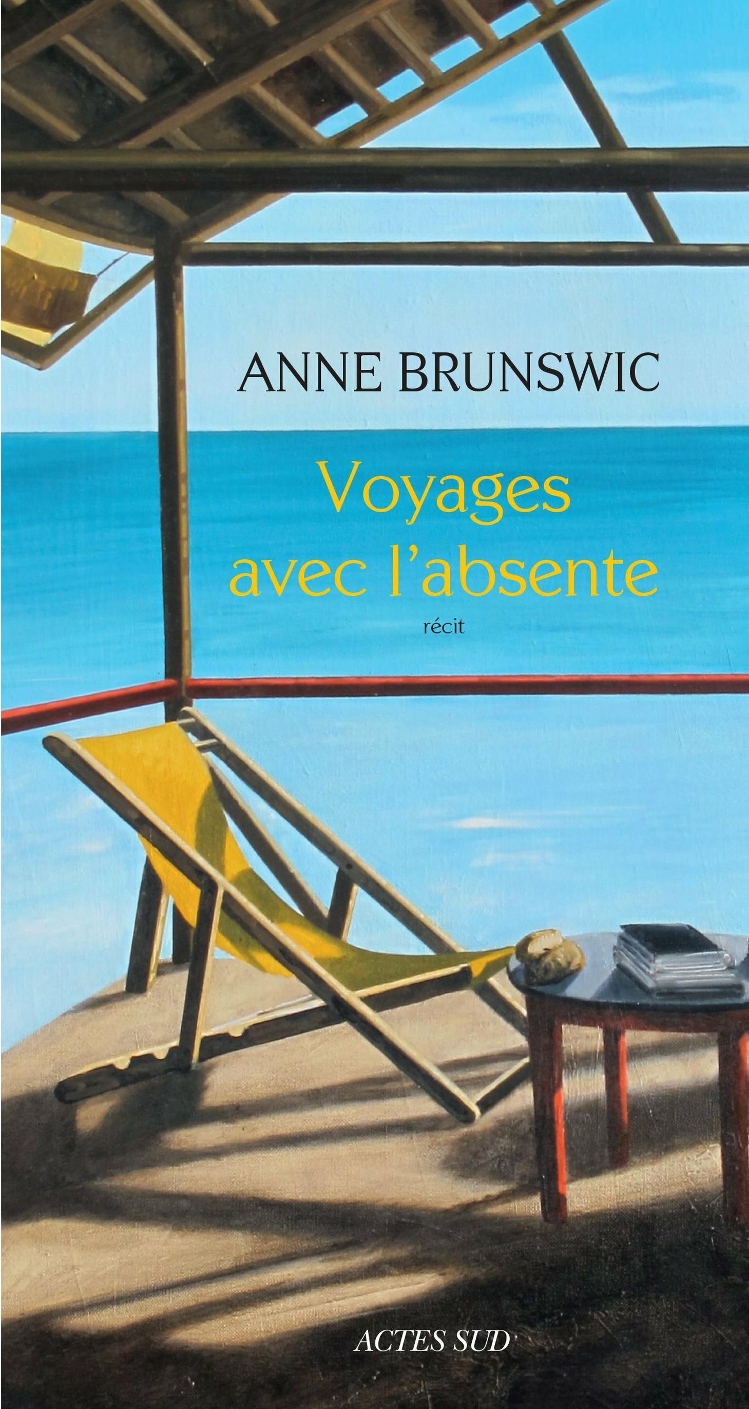 Voyages avec l'absente | Brunswic, Anne