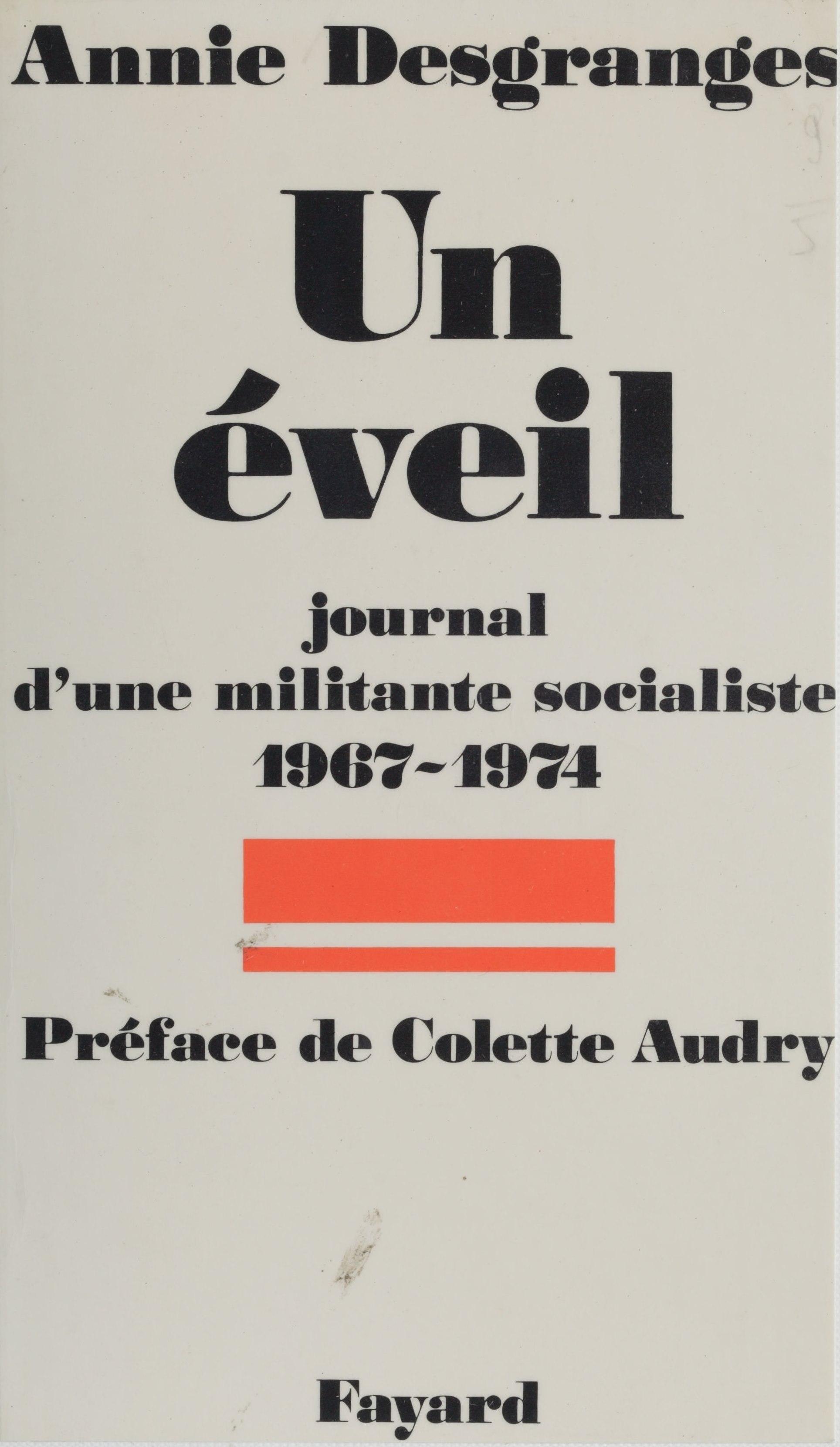 Un Éveil, JOURNAL D'UNE MILITANTE SOCIALISTE (1967-1974)
