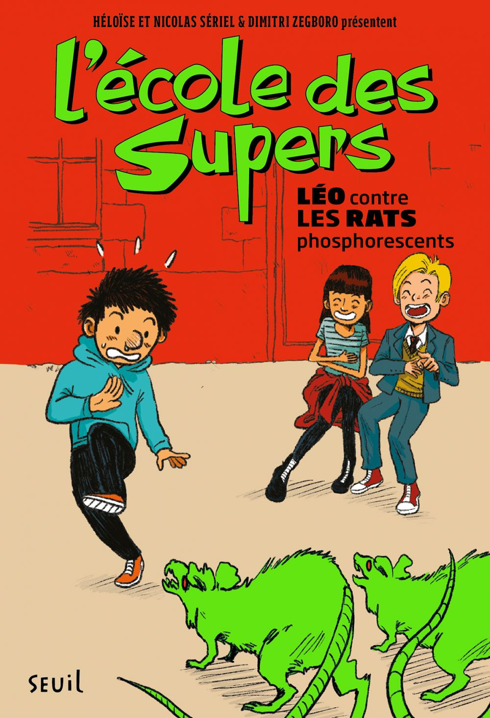 L'École des Supers, tome 1 Léo contre les rats phosphorescents | Sériel, Héloise. Auteur
