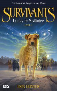Les survivants, tome 1 : Lucky le solitaire