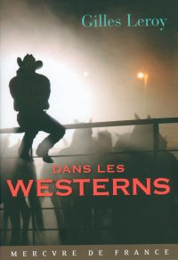 Dans les westerns | Leroy, Gilles. Auteur