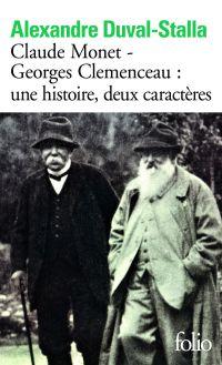 Claude Monet - Georges Clemenceau une histoire, deux caractères