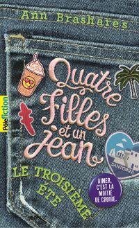 Quatre filles et un jean (Tome 3) - Le troisième été | Brashares, Ann. Auteur
