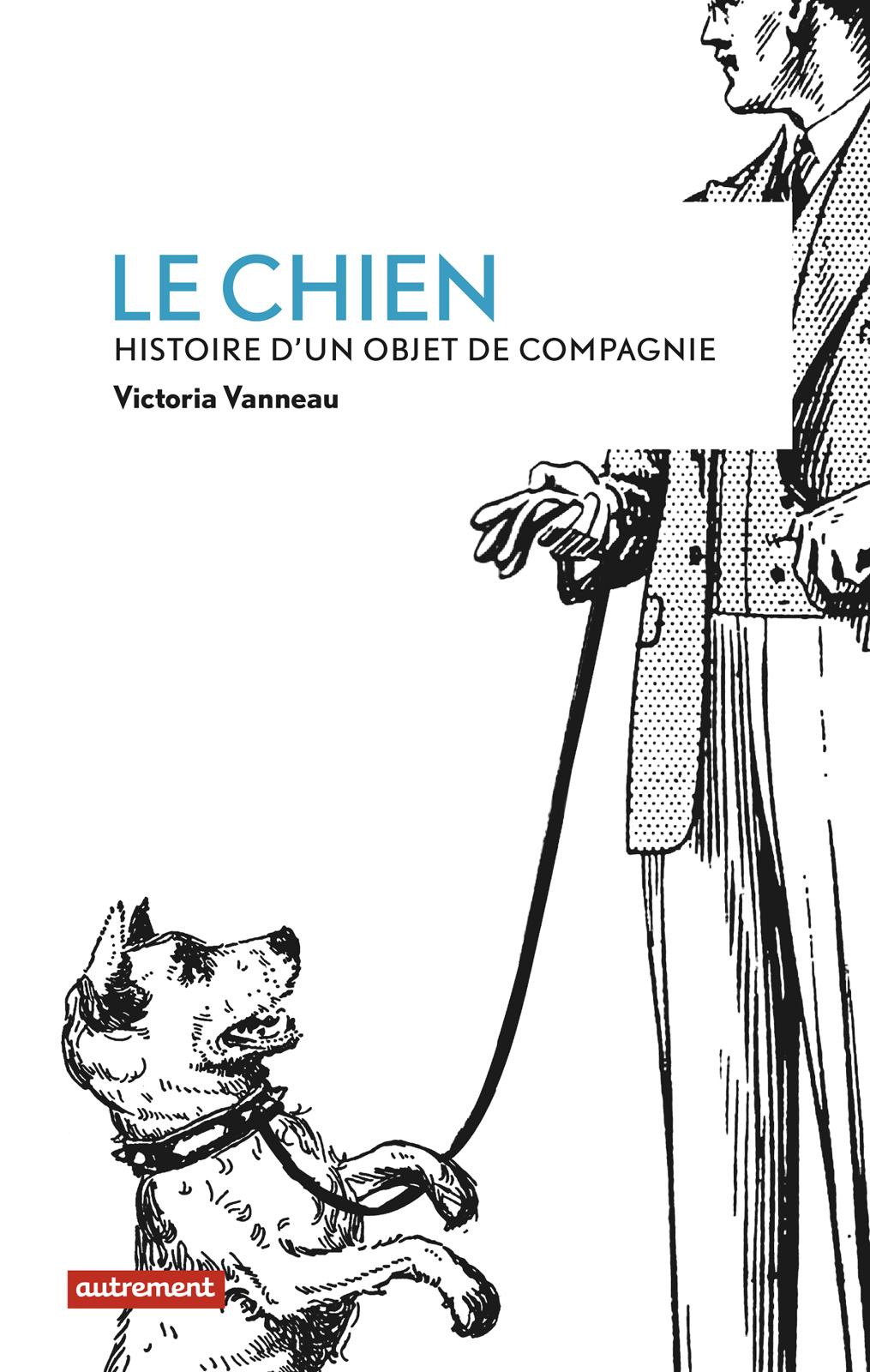 Le Chien, HISTOIRE D'UN OBJET DE COMPAGNIE