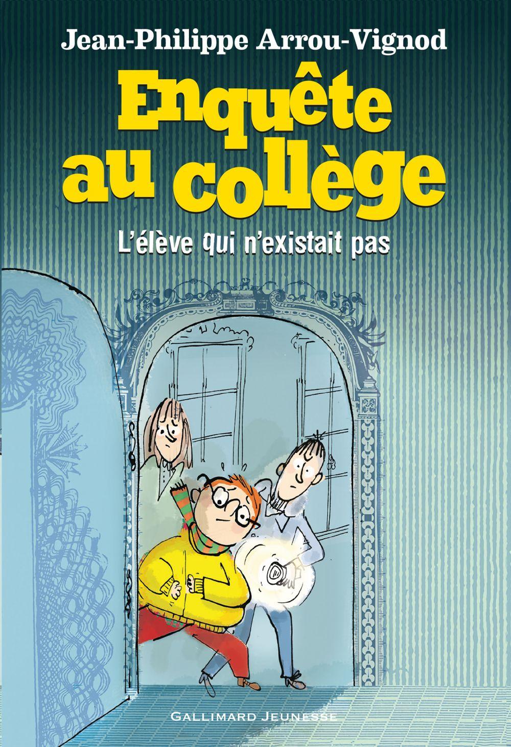 Enquête au collège (Tome 8) - L'élève qui n'existait pas | Arrou-Vignod, Jean-Philippe. Auteur