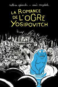 La romance de l'ogre Yosipo...