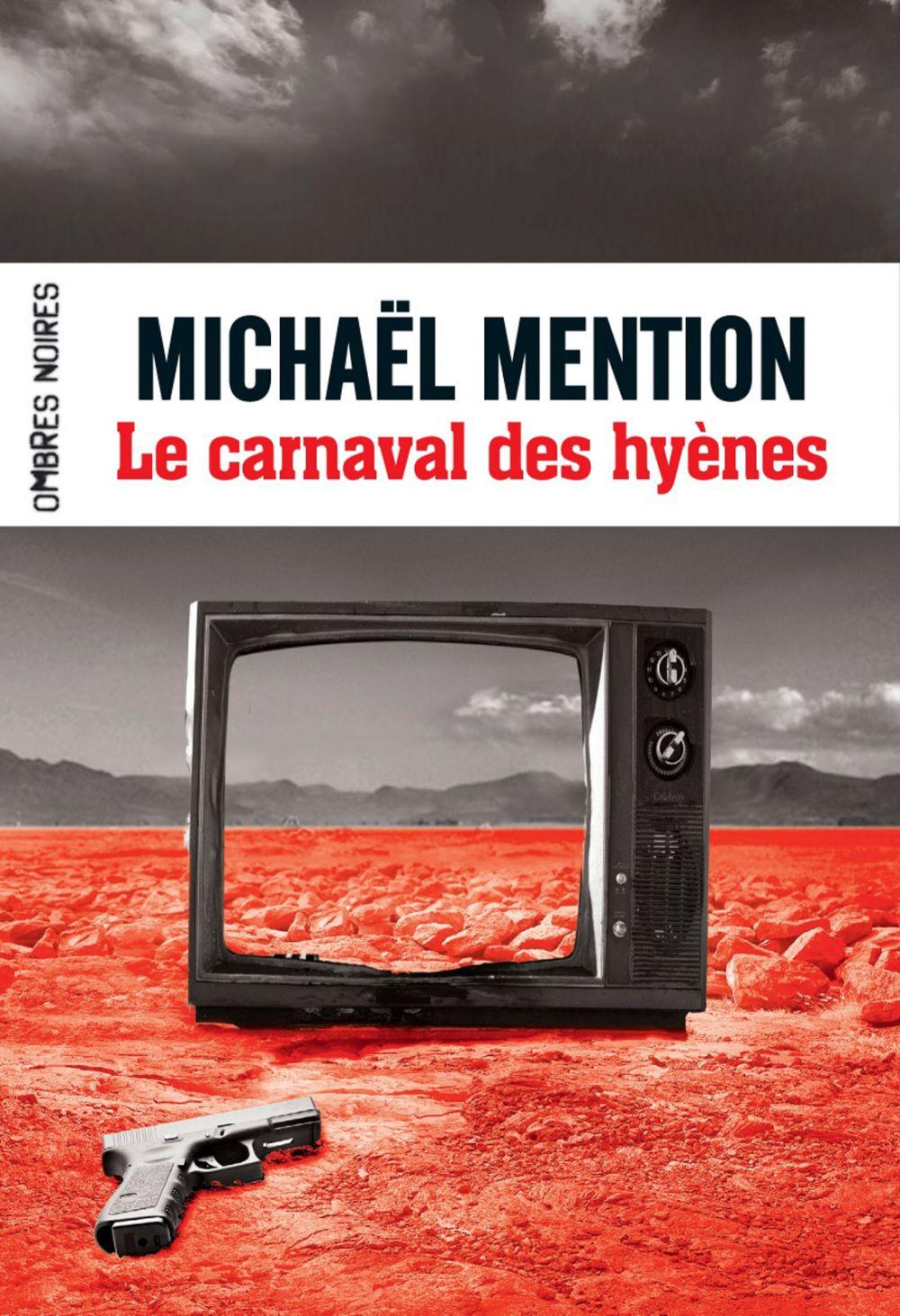 Le carnaval des hyènes | Mention, Michaël (1979-....). Auteur