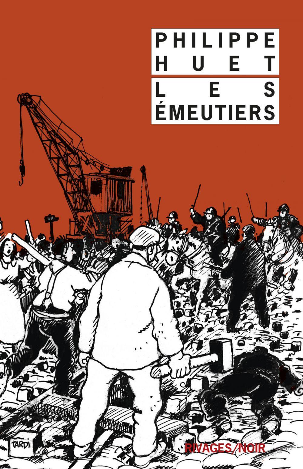 Les émeutiers | Huet, Philippe (1942-....). Auteur
