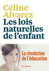 Les Lois naturelles de l'enfant | Alvarez, Celine. Auteur