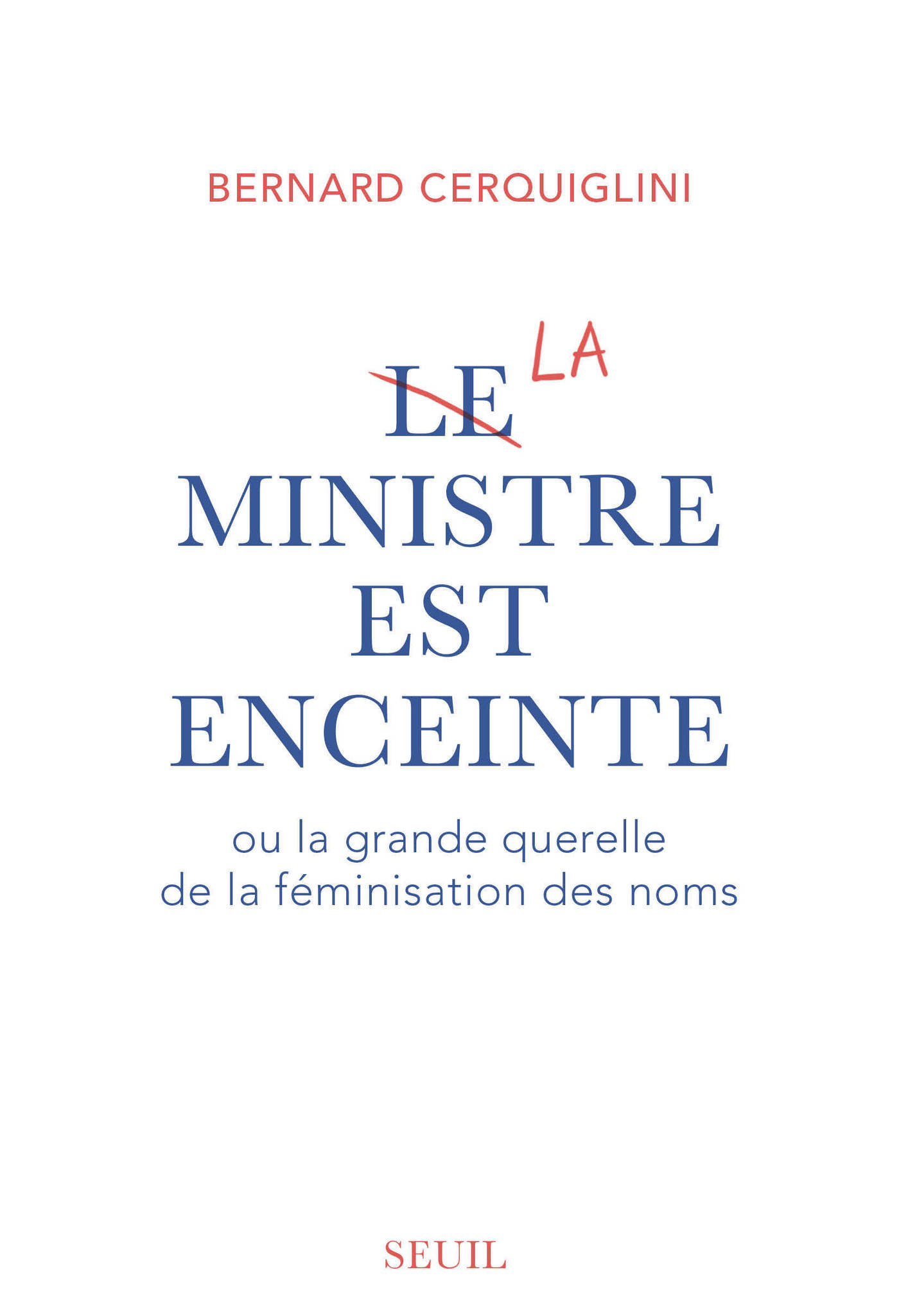 Le Ministre est enceinte | Cerquiglini, Bernard