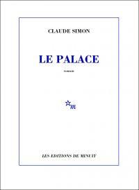 Le Palace | Simon, Claude (1913-2005). Auteur