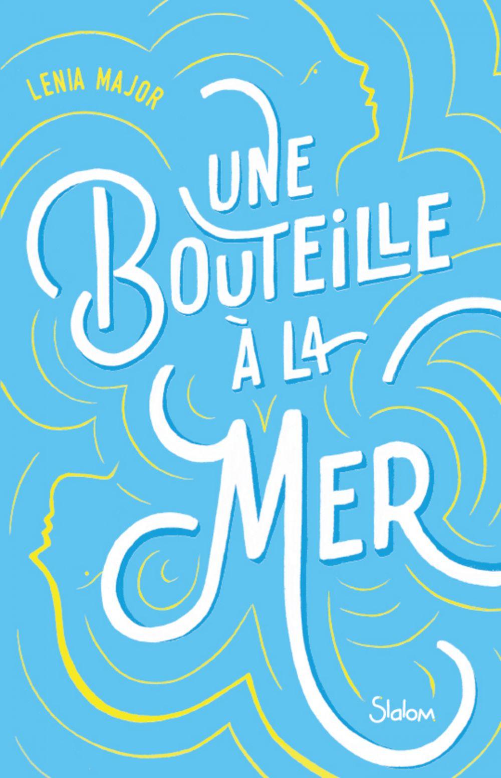 Une bouteille à la mer - Lecture roman réaliste romance maladie - Dès 13 ans | MAJOR, Lenia. Auteur