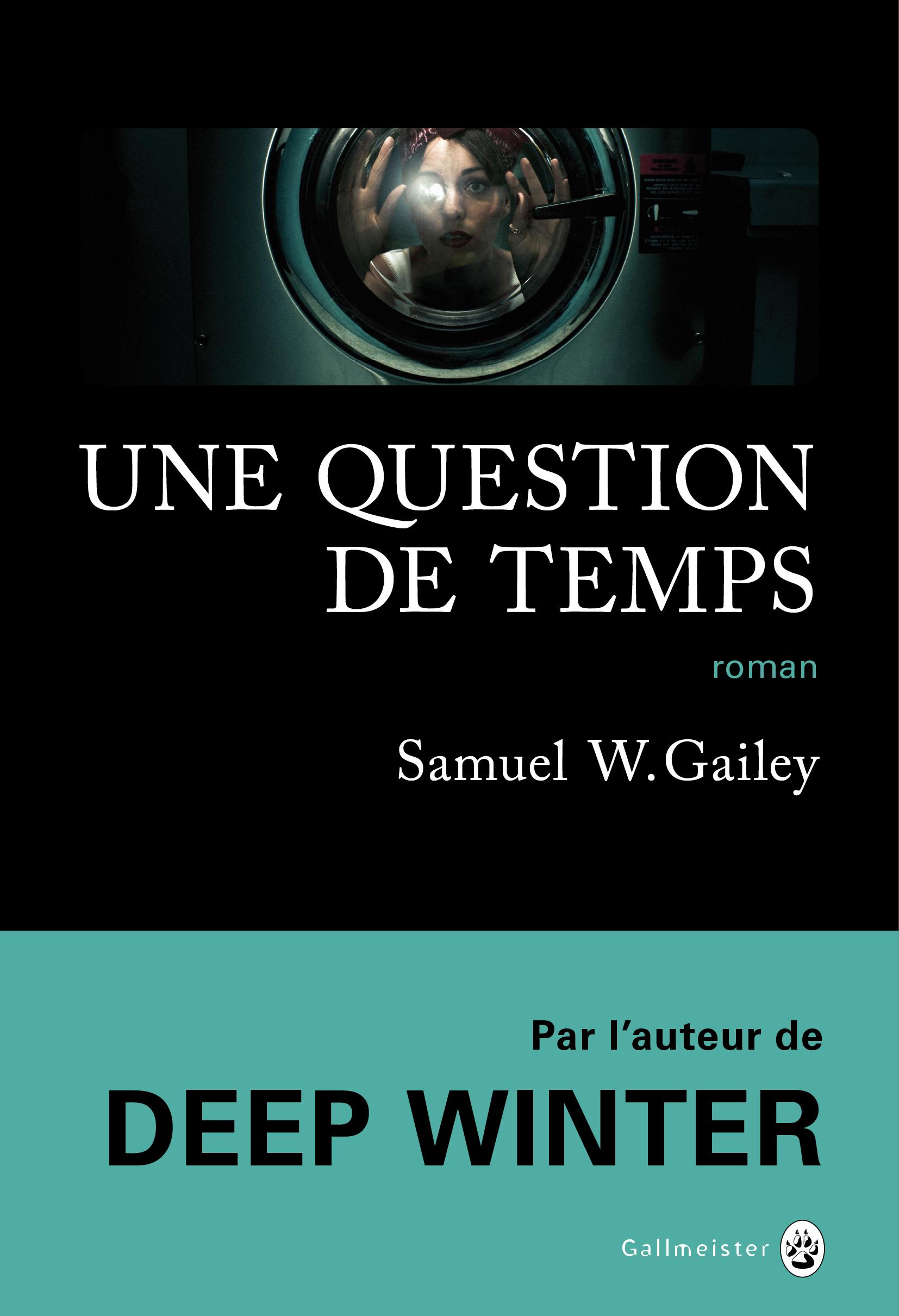 Une question de temps | Gailey, Samuel W.