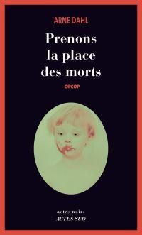 Prenons la place des morts | Dahl, Arne