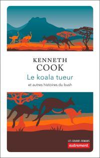 Le koala tueur et autres histoires du bush | Cook, Kenneth (1929-1987). Auteur
