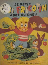 Le petit Bibi Fricotin sort...