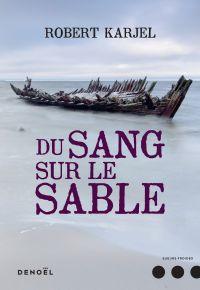Du sang sur le sable | Karjel, Robert. Auteur