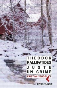 Juste un crime | Kallifatides, Theodor. Auteur