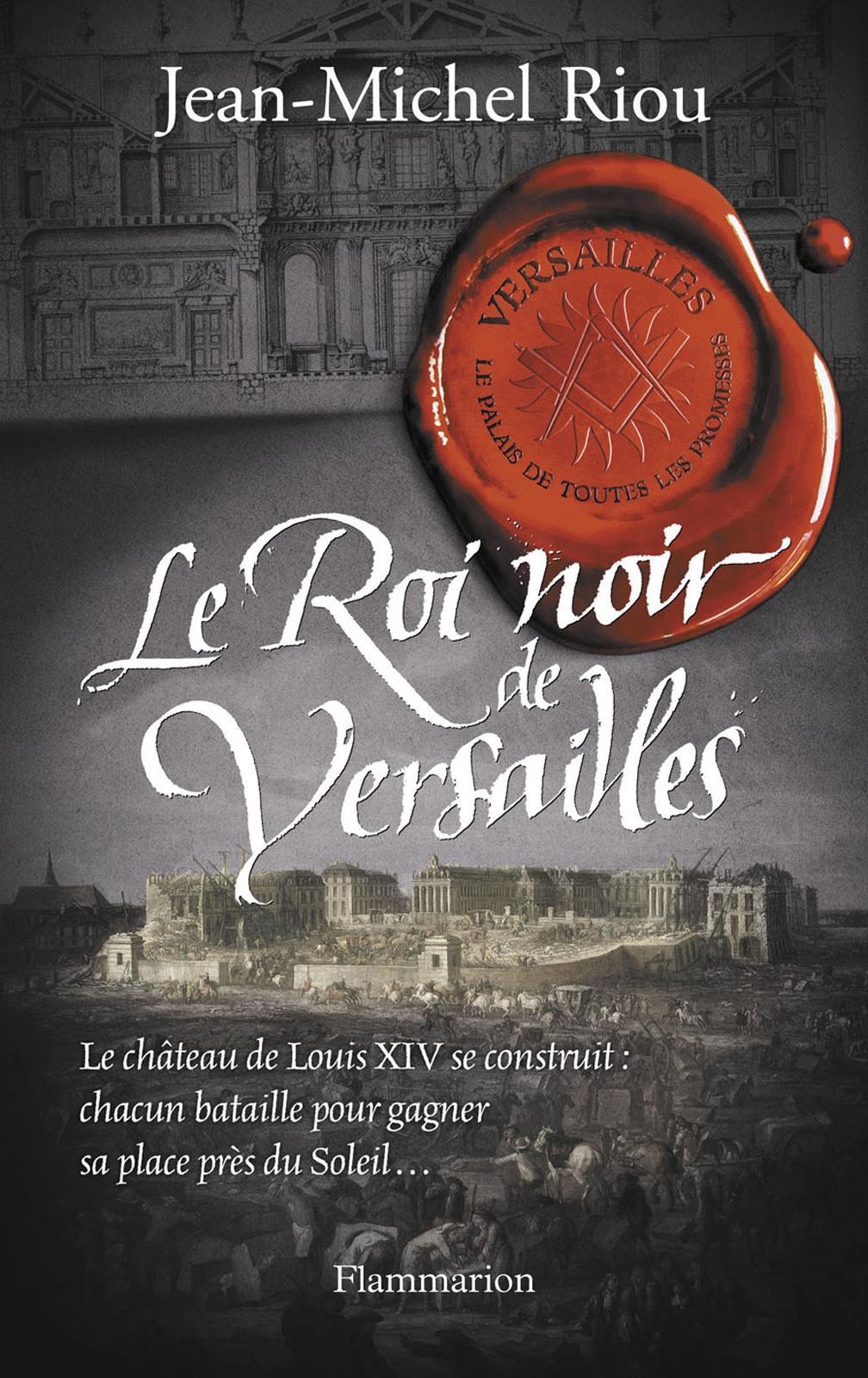 Versailles, le palais de toutes les promesses (Tome 2) - Le Roi noir de Versailles