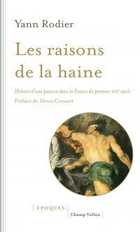 Les raisons de la haine | Rodier, Yann. Auteur