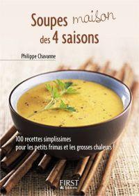 Le Petit Livre de - Soupes maison des 4 saisons