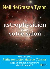 Un astrophysicien dans votre salon | deGrasse Tyson, Neil. Auteur