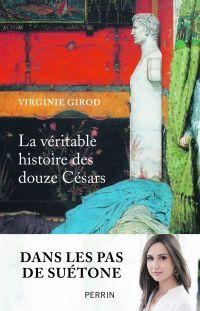 La véritable histoire des douze Césars | Girod, Virginie (1983-....). Auteur