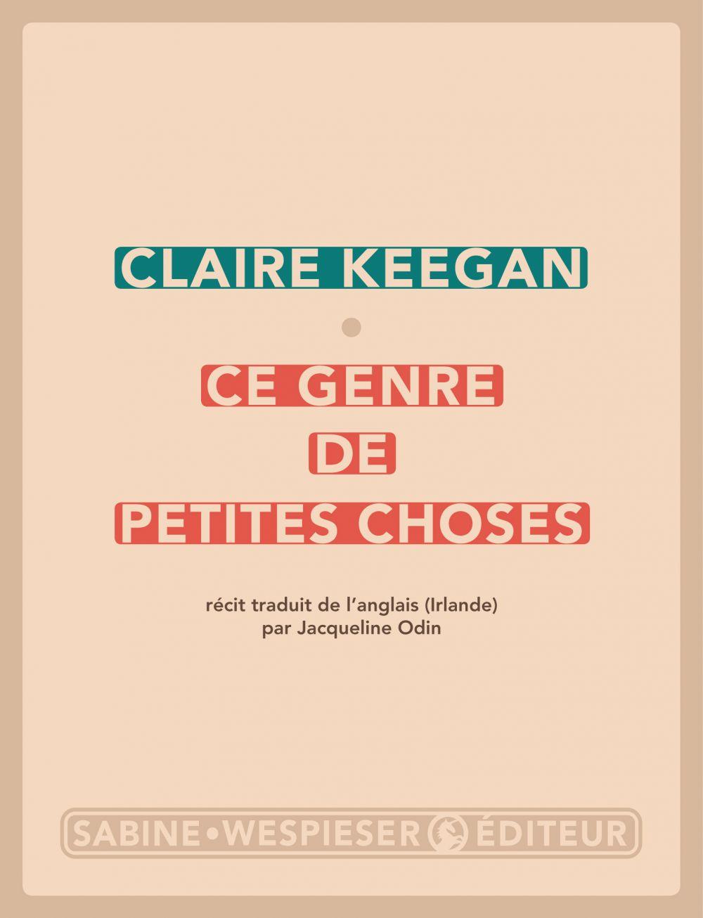 Ce genre de petites choses | Keegan, Claire. Auteur