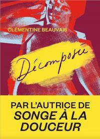 Décomposée | Beauvais, Clementine. Auteur