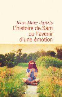 L'histoire de Sam ou l'avenir d'une émotion | Parisis, Jean-Marc. Auteur
