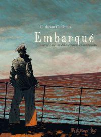 Embarqué. Carnets marins dans le jardin du commandant | Cailleaux, Christian. Auteur