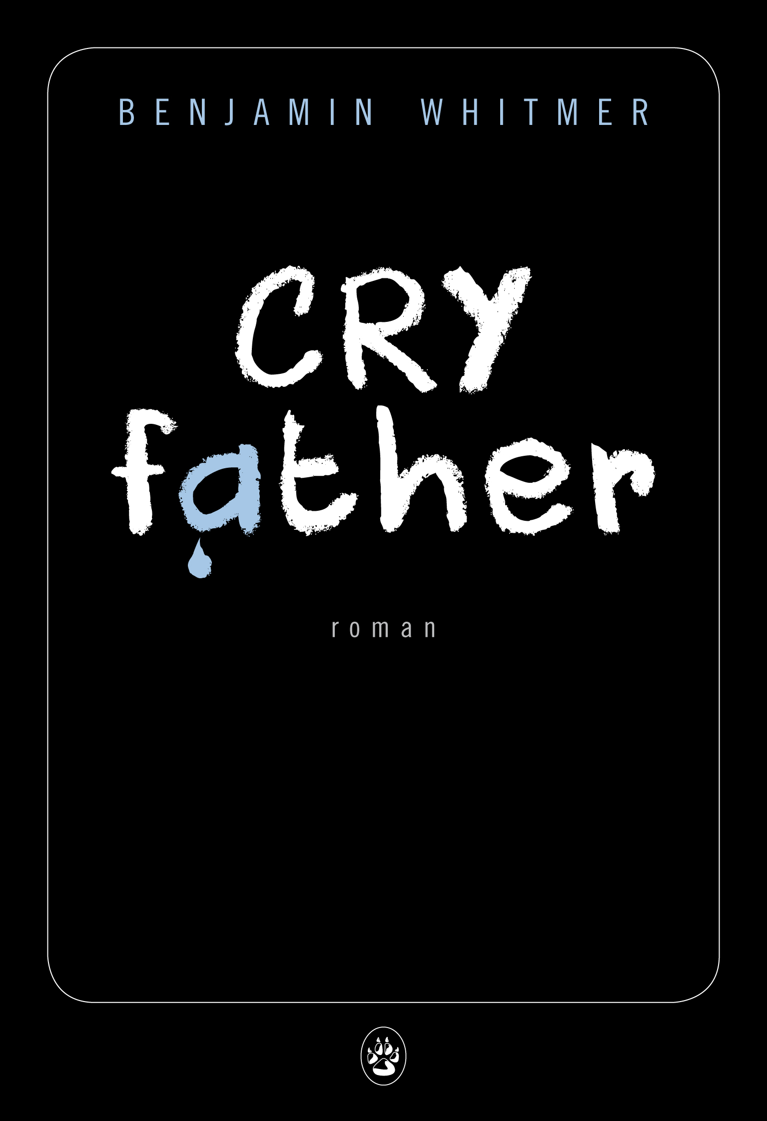 Cry Father | Whitmer, Benjamin